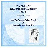 The Voice of Raymond Charles Barker No. 3 Audio Cd. How to Change Other People and Money Is God in Action