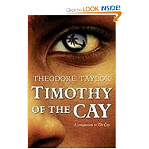 timothy of the cay book report Summary note: summary text provided by external source a companion to  taylor's bestselling modern classic the cay, this prequel-sequel tells the rest of  the.