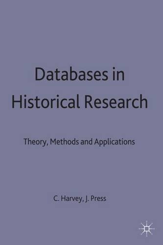 Databases in Historical Research: Theory, Methods and Applications