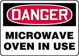 "DANGER MICROWAVE OVEN IN USE 10"" x 14"" Dura Aluma-Lite Sign"