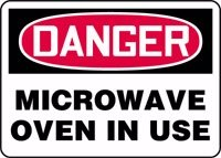 "Danger Microwave Oven In Use 10"" X 14"" Adhesive Vinyl Sign"