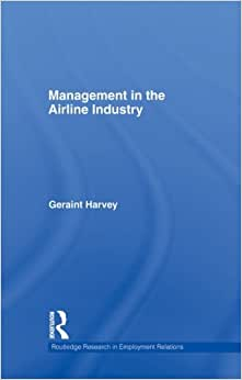 Management In The Airline Industry (Routledge Research In Employment Relations)
