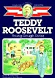 Teddy Roosevelt: Young Rough Rider (Childhood of Famous Americans (Sagebrush))