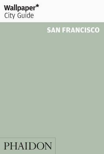 Wallpaper* City Guide San Francisco 2012