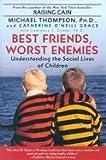 img - for Best Friends Worst Enemies: Understanding the Social Lives of Children book / textbook / text book