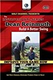 DEAN REINMUTH: Build A Better Swing: Get More Distance, Eliminate Problem Shots & More! (Tutorial GOLF DVD)