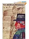 img - for The American Presidency by Clinton Rossiter book / textbook / text book