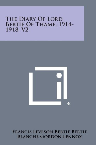 The Diary of Lord Bertie of Thame, 1914-1918, V2