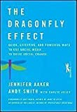 img - for The Dragonfly Effect: Quick, Effective, and Powerful Ways To Use Social Media to Drive Social Change [Hardcover] book / textbook / text book