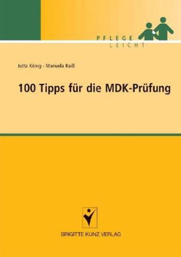 100 Tipps für die MDK-Prüfung von Jutta König