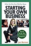 img - for What No One Ever Tells You About Starting Your Own Business (2nd, 04) by Norman, Jan [Paperback (2004)] book / textbook / text book