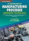A Textbook of Manufacturing Processes: (Workshop Technology) (8121930928) by Khurmi, R. S.