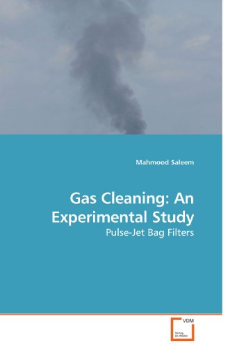 Gas Cleaning: An Experimental Study: Pulse-Jet Bag Filters