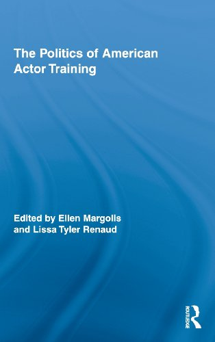 The Politics of American Actor Training (Routledge Advances in Theatre & Performance Studies)