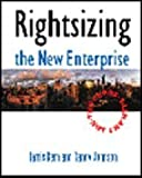 Rightsizing the New Enterprise: The Proof, Not the Hype (0131321846) by Kern, Harris