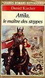 echange, troc Kircher/d - Attila : le maitre des steppes