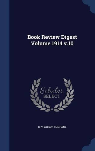 Book Review Digest Volume 1914 v.10