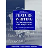 Feature Writing for Newspapers and Magazines - The Pursuit of Excellence - 5th Edition ~ John D. Lee