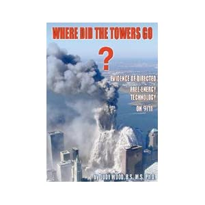 Where Did the Towers Go? Evidence of Directed Free-energy Technology on 9/11