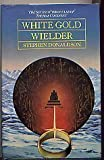 Stephen Donaldson White Gold Wielder (The Second chronicles of Thomas Covenant)