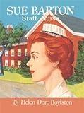 Sue Barton Staff Nurse (Sue Barton Series, Volume 7 - Final Book in the Series)