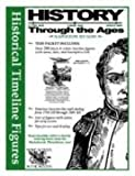 History Through the Ages Timeline Figures Napoleon to Now, 1750-present World History (History Through The Ages)
