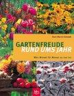 Gartenfreude rund ums Jahr: Was Monat für Monat zu tun ist