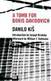A Tomb for Boris Davidovich (Eastern European Literature Series) (1564782735) by Kis, Danilo