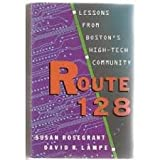 Route 128: Lessons from Bostons High-Tech Community
