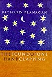 The Sound of One Hand Clapping (0330352911) by Richard Flanagan