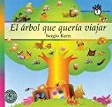 img - for El Arbol Que Queria Viajar (Spanish Edition) book / textbook / text book