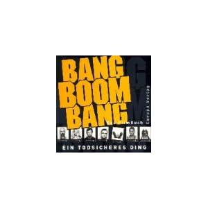 Bang Boom Bang, Ein todsicheres Ding