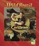 The Jeff Corwin Experience - Into Wild Brazil