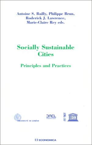 Socially Sustainable Cities: Principles and Practices