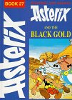 Goscinny Asterix and the Black Gold (Classic Asterix hardbacks)