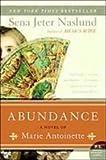 Abundance: A Novel of Marie Antoinette (1439560641) by Naslund, Sena Jeter