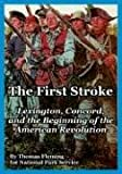 img - for The First Stroke: Lexington, Concord, and the Beginning of the American Revolution book / textbook / text book