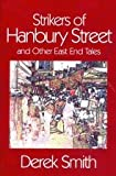 img - for Strikers of Hanbury Street: And Other East End Tales book / textbook / text book