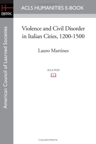 Violence and Civil Disorder in Italian Cities, 1200-1500