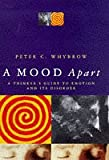 A Mood Apart (Hb): Thinker's Guide to Emotion and Its Disorders
