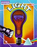 Light (Science Projects) (0750220465) by Day, Trevor