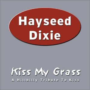 Kiss My Grass: A Hillbilly Tribute to Kiss