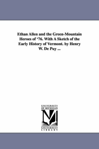 ethan-allen-and-the-greenmountain-heroes-of-76-with-a-sketch-of-the-early-history-of-vermont-by-henr