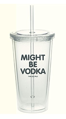 Funny Guy Might be Vodka Straw Tumbler, 20 oz., Clear