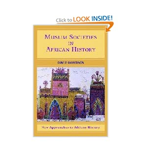 Muslim Societies in African History (New Approaches to African History) by David Robinson