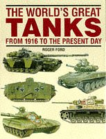 The World's Great Tanks from 1916 to the Present Day Terry Gander