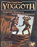 The Fungi from Yuggoth (Call of Cthulhu Adventure) (0933635087) by Herber, Keith