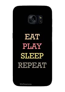 MiiCreations 3D Printed Back Cover for Samsung Galaxy S7,Eat|Play|Sleep|Repeat