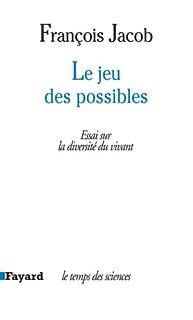 Le jeu des possibles : essai sur la diversité du vivant, Jacob, François