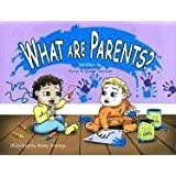 What Are Parents?